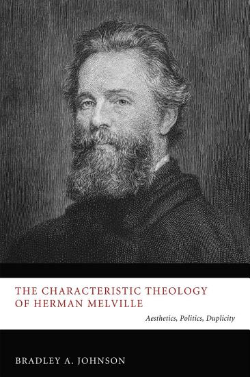The Characteristic Theology of Herman Melville PDF