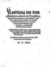Handlung inn dem offentlichen gesprech zu Straßburg jüngst im Synod gehalten gegen Melchior Hoffmann durch die Prediger daselbst von vier fürnemen stucken Christlicher leere (etc.)