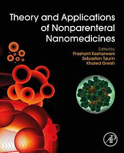 Theory and Applications of Nonparenteral Nanomedicines