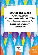 100 of the Most Outrageous Comments about the Latehomecomer