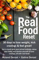 Download The Real Food Reset   30 Days to Lose Weight  Kick Cravings   Feel Great  Book