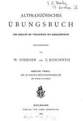Altfranzösisches übungsbuch zum gebrauch bei vorlesungen und seminarübungen: Band 1