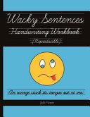 Wacky Sentences Handwriting Workbook  Reproducible  PDF