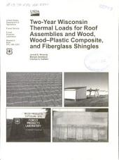 Two-year Wisconsin thermal loads for roof assemblies and wood, wood-plastic composite, and fiberglass shingles