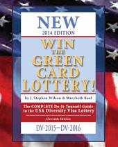 Win the Green Card Lottery! 2014 Edition: The COMPLETE Do-It-Yourself Guide to the USA Diversity Visa Lottery
