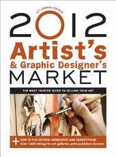 2012 Artist's & Graphic Designer's Market: Edition 37