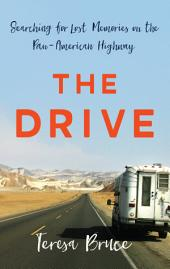 The Drive: Searching for Lost Memories on the Pan-American Highway