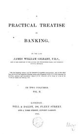 A Practical Treatise on Banking: Volume 2