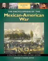 The Encyclopedia of the Mexican American War  A Political  Social  and Military History  3 volumes  PDF