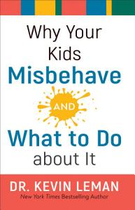 Why Your Kids Misbehave  and What to Do about It Book