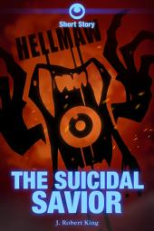 Hellmaw: The Suicidal Savior: A Hellmaw Short Story