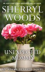 Unexpected Mommy (And Baby Makes Three, Book 6)