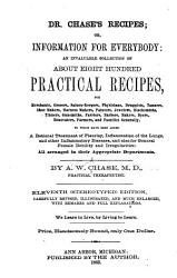 Dr Chase S Recipes Or Information For Everybody An Invaluable Collection Of About Eight Hundred Practical Recipes  Book PDF