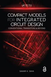 Compact Models for Integrated Circuit Design (Open Access): Conventional Transistors and Beyond