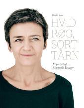 Hvid røg, sort tårn: Et portræt af Margrethe Vestager