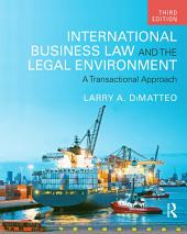 International Business Law and the Legal Environment: A Transactional Approach, Edition 3