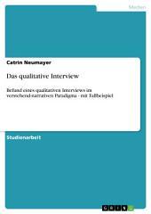 Das qualitative Interview: Befund eines qualitativen Interviews im verstehend-narrativen Paradigma - mit Fallbeispiel