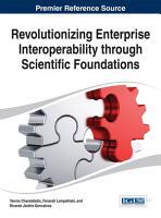 Revolutionizing Enterprise Interoperability through Scientific Foundations PDF