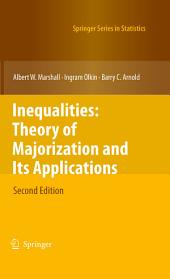 Inequalities: Theory of Majorization and Its Applications: Edition 2