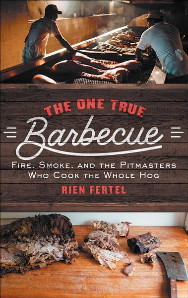 Download The One True Barbecue Book