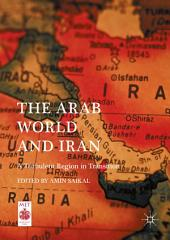 The Arab World and Iran: A Turbulent Region in Transition