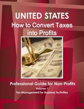 United States: How to Convert Taxes Into Profit Professional Guide for Non Profits Organizations: Tax Management for Business Activities