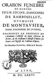 Oraison funèbre de Madame Julie-Lucine-D'Angennes de Rambouillet, duchesse de Montausier... prononcée... en l'Eglise de l'Abbaïe d'Hiere par Monsieur Flechier...