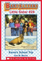 Karen's School Trip (Baby-Sitters Little Sister #24)