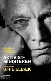 Aktivistministeren: Samtaler med Uffe Elbæk