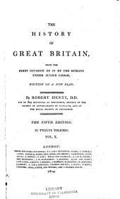 The History of Great Britain: From the First Invasion of it by the Romans Under Julius Caesar. Written on a New Plan, Volume 10