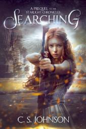 Searching (A Prequel to the Starlight Chronicles): An Epic Fantasy Adventure Series