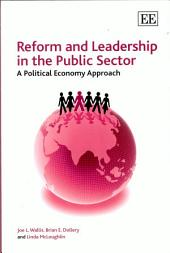 Reform and Leadership in the Public Sector: A Political Economy Approach