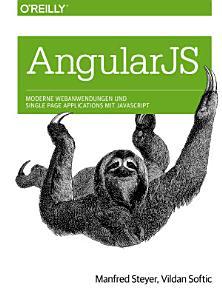 Angular JS  Moderne Webanwendungen und Single Page Applications mit JavaScript PDF