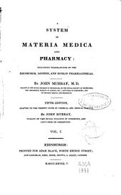A System of Materia Medica and Pharmacy: Including Translations of the Edinburgh, London, and Dublin Pharmacopoeias...