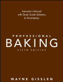 Instructor s Manual with Study Guide Solutions to Accompany Professional Baking  Fifth Edition PDF