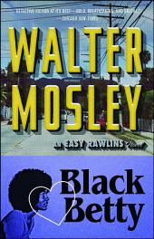 Black Betty: An Easy Rawlins Novel