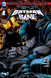 Forever Evil: Batman vs. Bane #1