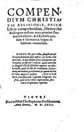 Compendium Christianae Religionis: Decem Libris comprehensium