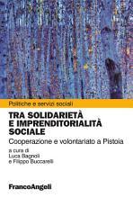 Tra solidariet   e imprenditorialit   sociale  Cooperazione e volontariato a Pistoia PDF