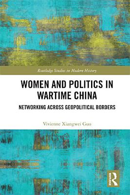 Women and Politics in Wartime China