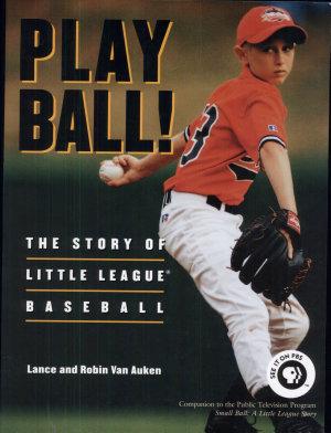 Play Ball   The Story of Little League Baseball
