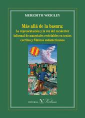 Más allá de la basura:: La representación y la voz del recolector informal de materiales reciclables en textos escritos y fílmicos sudamericanos
