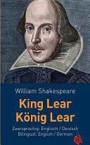 King Lear / Konig Lear. Shakespeare. Zweisprachig