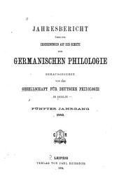 Jahresbericht über die Erscheinungen auf dem Gebiete der germanischen Philologie: Band 5