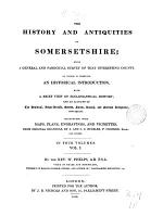 The History and Antiquities of Somersetshire;