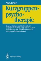 Kurzgruppenpsychotherapie: Struktur, Verlauf und Effektivität von autogenem Training, progressiver Muskelentspannung und analytisch fundierter Kurzgruppenpsychotherapie