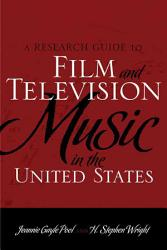 A Research Guide To Film And Television Music In The United States Book PDF