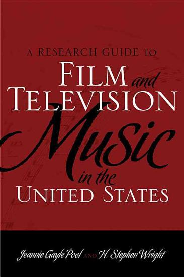 A Research Guide to Film and Television Music in the United States PDF
