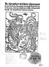 Le chevalier delibere: comprenant la mort du duc de Bourgögne q trespassa deuat Nancy en Lovrain ...