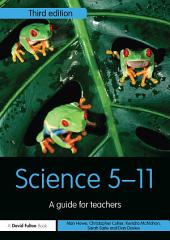 Science 5-11: A Guide for Teachers, Edition 3